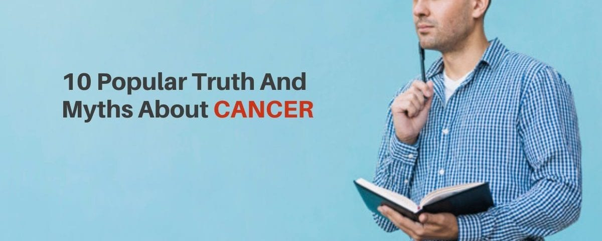 truth and myths about cancer