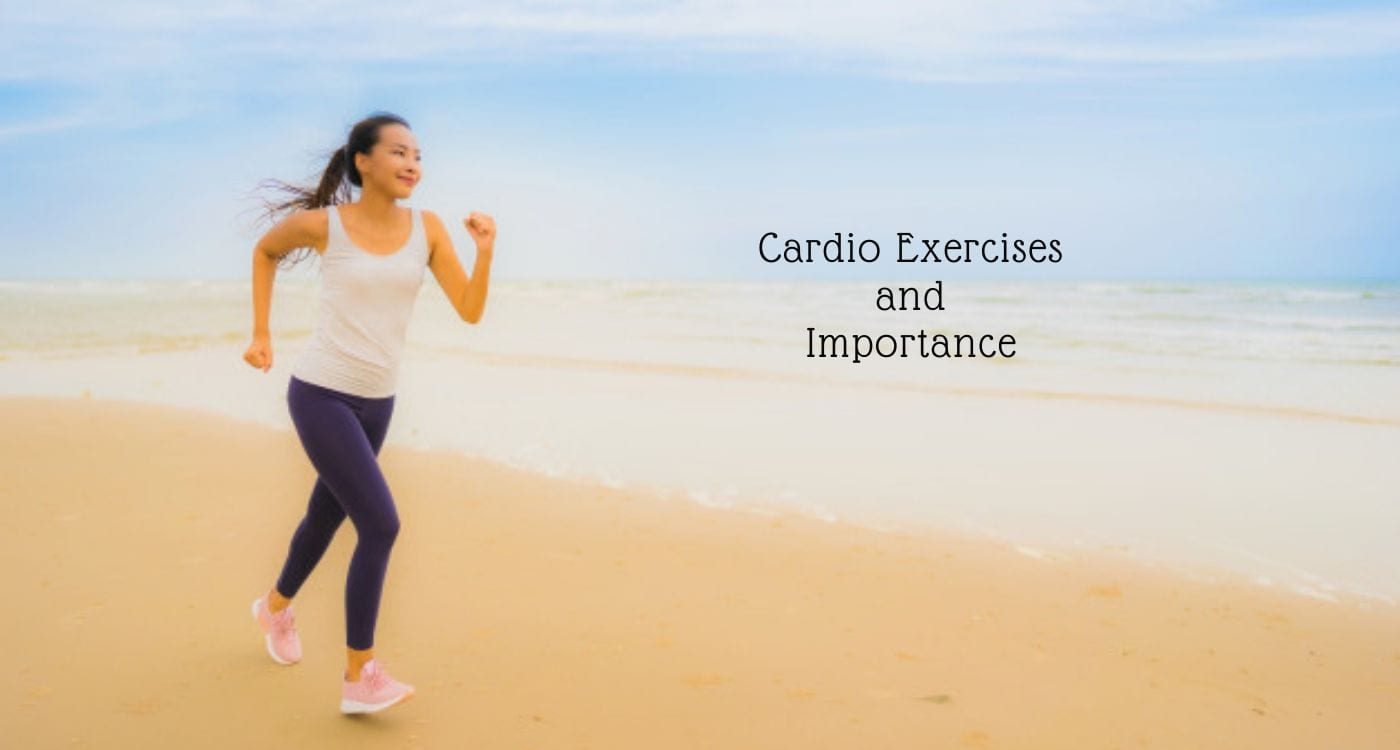 Cardio: Cardio Exercises and The Importance of Cardio