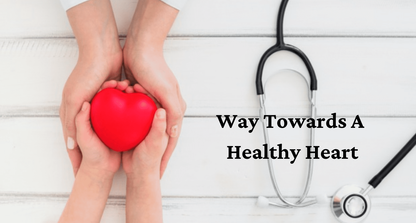 Way Towards A Healthy Heart - Risk And Prevent of Heart Disease